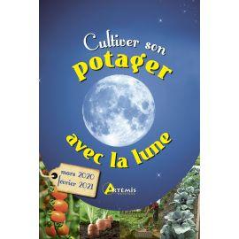CULTIVER SON POTAGER AVEC LA LUNE MARS 2020 - FEVRIER 2021
