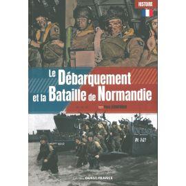 LE DEBARQUEMENT ET LA BATAILLE DE NORMANDIE