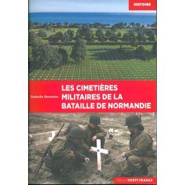 LES CIMETIERES MILITAIRES DE LA BATAILLE DE NORMANDIE