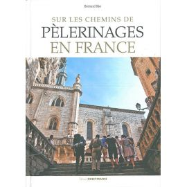 SUR LES CHEMINS DE PÈLERINAGES DE FRANCE