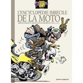 L'ENCYCLOPEDIE IMBECILE DE LA MOTO