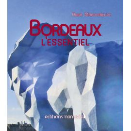 BORDEAUX L'ESSENTIEL