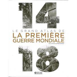 14-18 LE GRAND ATLAS DE LA PREMIERE GUERRE MONDIALE