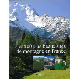 LES 100 PLUS BEAUX SITES DE MONTAGNE EN FRANCE