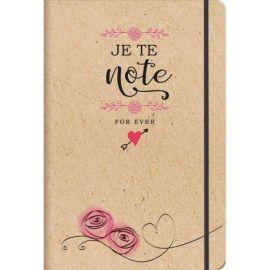 JE TE NOTE FOR EVER - CARNET DE NOTES