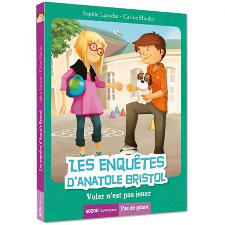 LES ENQUETES D'ANATOLE BRISTOL TOME 3 - VOLER N'EST PAS JOUER