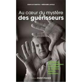 AU COEUR DU MYSTÈRE DES GUÉRISSEURS