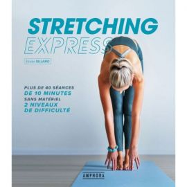 STRETCHING EXPRESS PLUS DE 40 SEANCES DE 10 MINUTES