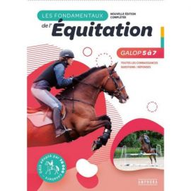 LES FONDAMENTAUX DE L'EQUITATION GALOPS 5 A 7