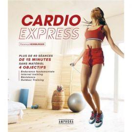 CARDIO EXPRESS - PLUS DE 40 SEANCES DE 15 MINUTES SANS MATERIEL