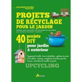 PROJETS DE RECYCLAGE POUR LE JARDIN