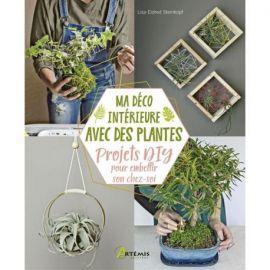 MA DÉCO INTÉRIEURE AVEC DES PLANTES PROJETS DIY