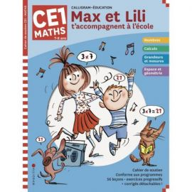 MAX ET LILI T'ACCOMPAGNENT EN CE1 MATIERE : MATHS