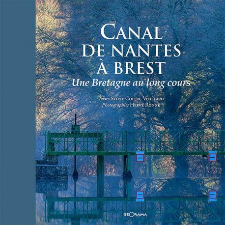 CANAL DE NANTES A BREST UNE BRETAGNE AU LONG COURS