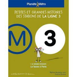 PLANETE METRO LIGNE 3 - PETITES ET GRANDES HISTOIRES DES STATIONS