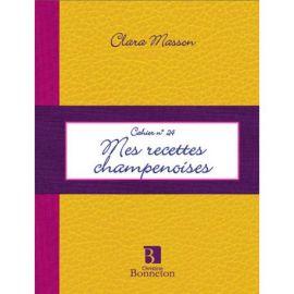 CAH.24 MES RECETTES CHAMPENOISES