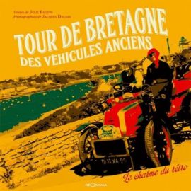 TOUR DE BRETAGNE DES VEHICULES ANCIENS LE CHARME DU RETRO