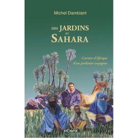 DES JARDINS AU SAHARA CARNETS D'AFRIQUE D'UN JARDINIER VOYAGEUR