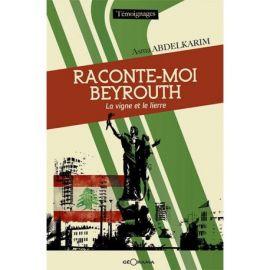 RACONTE-MOI BEYROUTH LA VIGNE ET LE LIERRE