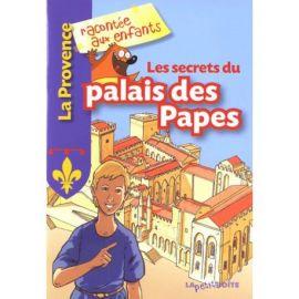 LES SECRETS DU PALAIS DES PAPES LA PROVENCE
