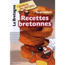 TES PREMIERES RECETTES BRETONNES LA BRETAGNE
