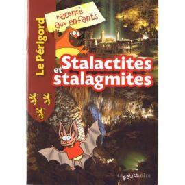 STALACTITES ET STALAGMITES LE PERIGORD