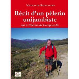 RECIT D'UN PELERIN UNIJAMBISTE SUR LE CHEMIN DE COMPOSTELLE