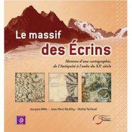 LE MASSIF DES ÉCRINS - HISTOIRE CARTOGRAPHIE, ANTIQUITE A L'AUBE