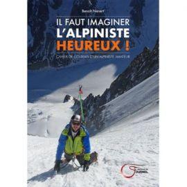 IL FAUT IMAGINER ALPINISTE HEUREUX CAHIER COURSES ALPINISTE AMATEUR