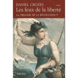 LES FEUX DE LA LIBERTÉ LA TRILOGIE DE LA REVOLUTION