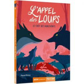 L'APPEL DES LOUPS - TOME 6 LE CHEF DES HURLEVENTS