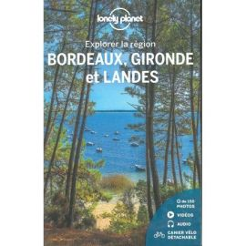 EXPLORER LA REGION BORDEAUX GIRONDE ET LANDES