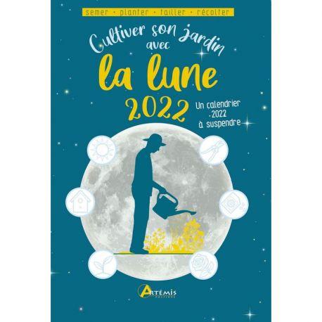 Calendrier Lunaire Plantation 2022 PERIODIQUE CULTIVER SON JARDIN AVEC LA LUNE 2022 SEMER PLANTER