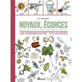 NOYAUX, ÉCORCES LES SURPRENANTES UTILISATIONS