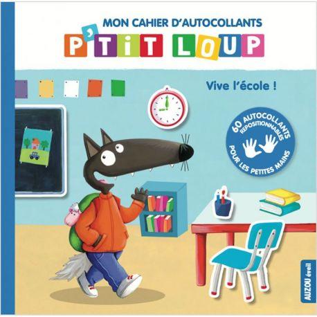 MON CAHIER D'AUTOCOLLANTS P'TIT LOUP - VIVE L'ECOLE